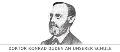 Doktor Konrad Duden an unserer Schule